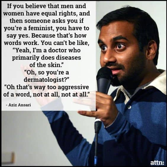 Aziz on Feminism