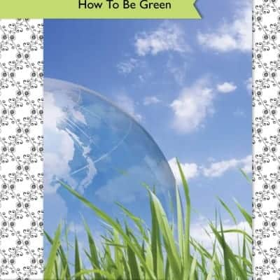 Girls Guide:  How to Be Green